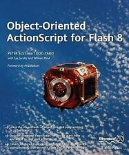 Object-Oriented ActionScript for Flash 8, Peter Elst, Todd Yard, Sas Jacobs, Wil