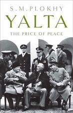 Yalta : The Price of Peace by Serhii Plokhy (2010, Hardcover)