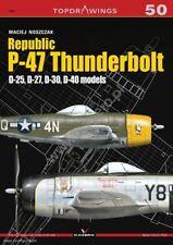 Kagero Topdrawings 50: Republic P-47 Thunderbolt D-25, D-27, D-30, D-40 Models