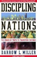 Discipling Nations: The Power of Truth to Transform Cultures [old edition, out o