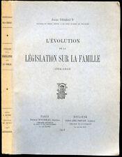 Droit, Jules Thabaut : L'EVOLUTION DE LA LEGISLATION SUR LA FAMILLE (1804-1913)