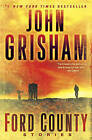 NEW Ford County: Stories by John Grisham