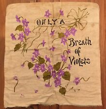 "Antique VICTORIAN Pillowcase Embroidered ""Only A Breath Of Violets"""