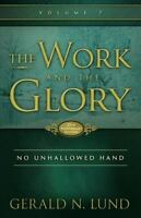 No Unhallowed Hand [Work and the Glory, 7] [ Lund, Gerald N. ] Used - New