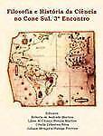Filosofia e História da Ciência no Cone Sul. 3º Encontro by Roberto Martins...