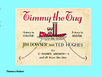 Timmy the Tug, Jim Downer, Ted Hughes, New, Book
