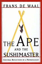 The Ape And The Sushi Master Reflections Of A Primatologist by Frans De Waal