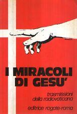 X4 I miracoli di Gesù Trasmissioni della radio vaticana Ed. Rogate 1984