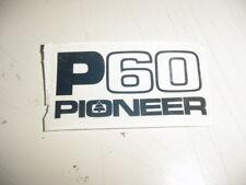 PIONEER CHAINSAW P60 60 STICKER DECAL --------------------------- BOX591C