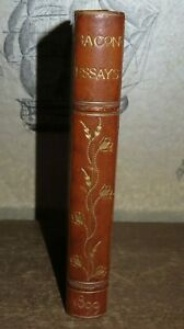 1899 BACON'S ESSAYS by FRANCIS BACON COLOURS OF GOOD AND EVIL RENAISSANCE @