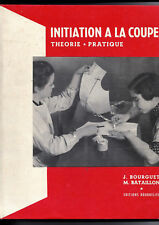Initiation à la Coupe - Théorie et Pratique - J.Bourget - M. Bataillon