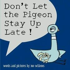 Pigeon: Don't Let the Pigeon Stay Up Late! by Mo Willems (2006, Hardcover)