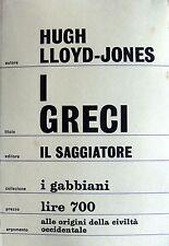 HUGH LLOYD-JONES I GRECI. ALLE ORIGINI DELLA CIVILTÀ OCCIDENTALE SAGGIATORE 1967