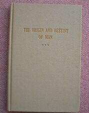 The Origin and Destiny of Man ~ W W Otey ~ Church Of Christ ~ HB ~ 1938