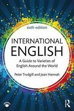 International English : A Guide to Varieties of English Around the World by...