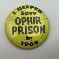 """Vintage I HELPED SAVE OPHIR PRISON IN 1969 California 2-1/4"""" Pin Pinback  P2"""