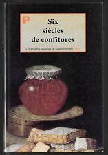 SIX SIECLES DE CONFITURES   PAYOT