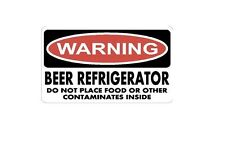 WARNING BEER REFRIGERATOR FUNNY Decal  Fridge/Car/Truck/Home/ATV/UTV