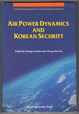 Air Power Dynamics and Korean Security by Chung-In Moon and Chung Min Lee...