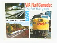 VIA Rail Canada: The first five years by Tom Nelligan ©1982 SC Book