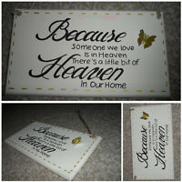 Because Someone We Love Is In Heaven Wooden Handmade Remembrance Plaque/Sign