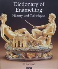 LIVRE/BOOK : Dictionnaire de l'émaillage - Histoire & Techniques (Emaux,enamel