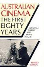 Australian Cinema: The First 80 Years by Graham Shirley, Brian Adams...