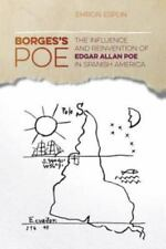 Borges's Poe: The Influence and Reinvention of Edgar Allan Poe in Spanish Americ