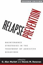 Relapse Prevention, Second Edition : Maintenance Strategies in the Treatment of