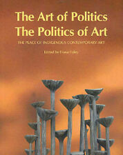 OUT OF PRINT The Art of Politics-the Politics of Art by Fiona Foley BRAND NEW