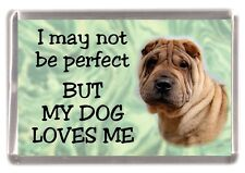 """Shar Pei Dog Fridge Magnet """"I may not be perfect BUT...."""" by Starprint"""