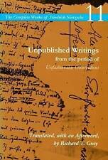 Unpublished Writings from the Period of Unfashionable Observations: Volume 11: U