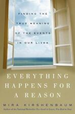 Everything Happens for a Reason : Finding the True Meaning of the Events in Our