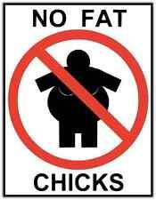 "No Fat Chicks Sign Car Bumper Window Tool Box Sticker Decal 4""X5"""