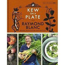 Kew on a Plate with Raymond Blanc by Kew, Royal Botanic Gardens (Hardback, 2015)