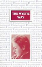 The Mystic Way: The Role of Mysticism in the Christian Life