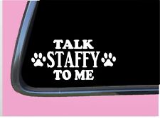 """Talk Staffy To Me Tp 716 Dog Sticker 8"""" decal staffordshire bull terrier"""