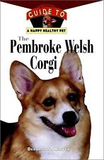 The Pembroke Welsh Corgi : An Owners Guide to a H