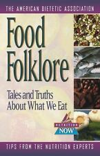 Food Folklore: Tales and Truths About What We Eat (The Nutrition Now S-ExLibrary