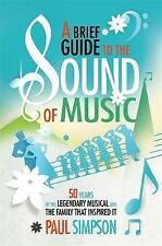 A Brief Guide to the Sound of Music: 50 Years of the Legendary Musical-ExLibrary