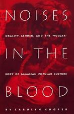 "Noises in the Blood: Orality, Gender, and the ""Vulgar"" Body of Jamaican Popular"