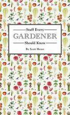 Stuff Every Gardener Should Know by Scott Meyer (2017, HC) Free Shipping !!!
