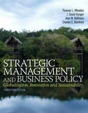 Strategic Management and Business Policy : Globalization, Innovation and...
