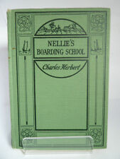Nellie'S Boarding School by Charles Herbert 1928 Illustrated