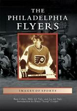 Images of Sports: The Philadelphia Flyers by Russ Cohen, Mike del Tufo and...