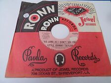 """7"""" LITTLE JOHNNY TAYLOR - As long as i don't see you - VG+ - RONN-66 - US - 1972"""