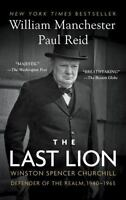 The Last Lion, Volume Iii: Winston Spencer Churchill: Defender Of The Realm, ...