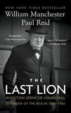 The Last Lion: Winston Spencer Churchill: Defender of the Realm, 1940-1965 by Wi