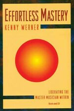 Effortless Mastery : Liberating the Master Musician Within, Paperback by Wern...