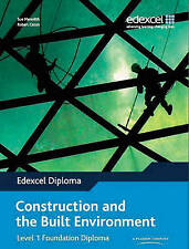 Edexcel Diploma: Construction & the Built Environment: Level 1 Foundation Diplo
